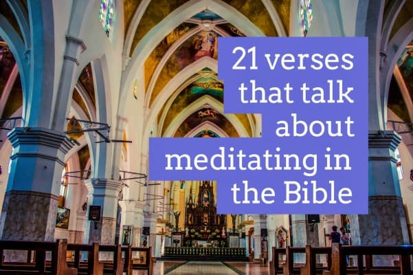 21 Bible Verses That Talk About Meditation
