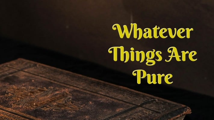 transformation meditation-Whatever things are pure